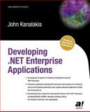 Developing . NET Enterprise Applications, Kanalakis, John, 1590590465