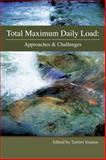 Total Maximum Daily Load : Approaches and Challenges, Younos, Tamim M., 1593700466