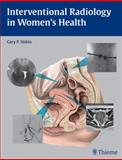 Interventional Radiology in Women's Health, Siskin, Gary P., 1604060468