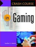 Crash Course in Gaming, Suellen S. Adams, 161069046X