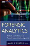 Forensic Analytics : Methods and Techniques for Forensic Accounting Investigations, Nigrini, Mark, 0470890460