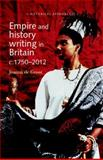 Empire and History Writing in Britain C. 1750-2012, Groot, Joanna De, 0719090466