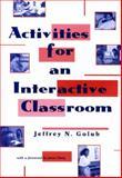 Activities for an Interactive Classroom, Jeffrey N. Golub, 0814100465