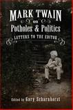 Mark Twain on Potholes and Politics : Letters to the Editor, , 0826220460