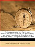 The Grounds of the Catholick Doctrine, Richard Challoner and Pope Pius IV, 1149270462