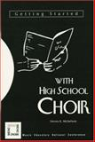 Getting Started with High School Choir, Steven K. Michelson, 1565450469