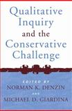 Qualitative Inquiry and the Conservative Challenge : Confronting Methodological Fundamentalism, , 1598740466