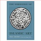 The Formation of Islamic Art 2nd Edition