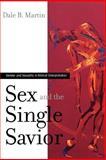 Sex and the Single Savior, Dale B. Martin, 0664230466