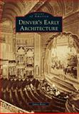 Denver's Early Architecture, James Bretz, 0738580465