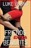 Friends with Extra Benefits (Friends with... Benefits Series (Book 4)), Luke Young, 149430046X