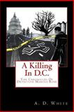 A Killing in D. C., A. White, 1499660464