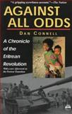 Against All Odds : A Chronicle of the Eritrean Revolution with a New Afterword on the Postwar, Connell, Dan, 1569020469