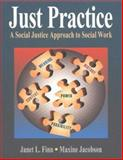 Just Practice : A Social Justice Approach to Social Work, Finn, Janet L., 1578790468