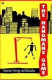 The Hangman's Game, King-Aribisala, Karen, 1845230469