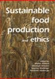 Sustainable food production and Ethics, , 908686046X