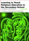 Learning to Teach Religious Education in the Secondary School : A Companion to School Experience, , 0415420466