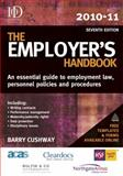 The Employer's Handbook 2010-11 : An Essential Guide to Employment Law, Personnel Policies and Procedures, Cushway, Barry, 0749460466