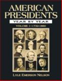 American Presidents : Year by Year, Nelson, Lyle Emerson, 0765680467