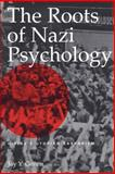 The Roots of Nazi Psychology : Hitler's Utopian Barbarism, Gonen, Jay Y., 0813190460