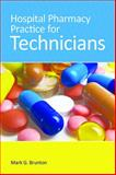 Hospital Pharmacy Practice for Technicians 1st Edition