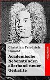 Academische Nebenstunden Allerhand Neuer Gedichte, Christian Hunold, 1482580462