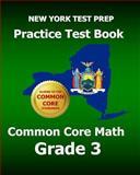 NEW YORK TEST PREP Practice Test Book Common Core Math Grade 3, Test Master Test Master Press New York, 1495210464