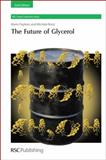 Future of Glycerol, Pagliaro, Mario and Rossi, Michele, 1849730466