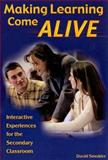 Making Learning Come Alive : Interactive Experiences for the Secondary Classroom, Smokler, David Samuel, 189046046X