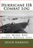 Hurricane Iib Combat Log, Hugh Harkins, 1903630460