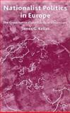 Nationalist Politics in Europe : The Constitutional and Electoral Dimensions, Kellas, James G., 0333620461