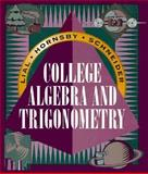 College Alg Trigonometry, Lial, Margaret L. and Hornsby, E. John, Jr., 0673980464
