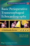Basic Perioperative Transesophageal Echocardiography, Aronson, Solomon and Savage, Robert M., 1451190468