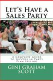 Let's Have a Sales Party, Gini Scott, 1466280468