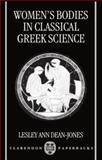 Women's Bodies in Classical Greek Science, Dean-Jones, Lesley, 0198150466