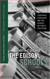The Edison Schools : Corporate Schooling and the Assault on Public Education, Saltman, Kenneth J., 0415950465