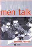 Men Talk : Stories in the Making of Masculinities, Coates, Jennifer, 0631220461