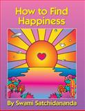 How to Find Happiness, Swami Satchidananda, 0932040462