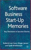 Software Business Start-Up Memories : Key Decisions in Success Stories, van Cann, Roderick and Jansen, Slinger, 1137280468