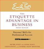 The Etiquette Advantage in Business, Peter Post and Anna Post, 006227046X