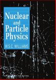 Nuclear and Particle Physics, Williams, W. S. C., 0198520468