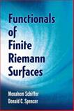 Functionals of Finite Riemann Surfaces, Schiffer, Menahem and Spencer, Donald C., 0486780465