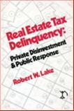 Real Estate Tax Delinquency : Private Disinvestment and Public Response, Lake, Robert W. and Fitzgerald, Thomas E., Jr., 0882850466