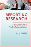Presenting Scientific Research : A Biologist's Guide to Articles, Talks and Posters, Clymo, R. S., 1107640466