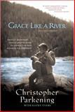 Grace Like a River, Christopher Parkening, 1414300468