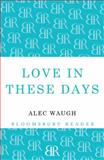 Love in These Days, Alec Waugh, 1448200466