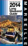 Marseille - the Delaplaine 2014 Long Weekend Guide, Andrew Delaplaine, 1499170467