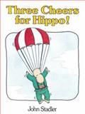 Three Cheers for Hippo!, John Stadler, 1595720464