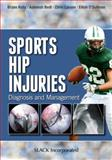 Sports Hip Injuries : Diagnosis and Management, Kelly, Bryan and Bedi, Asheesh, 1617110469