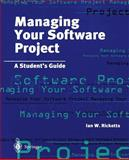 Managing Your Software Project : A Student's Guide, Ricketts, Ian W., 3540760466